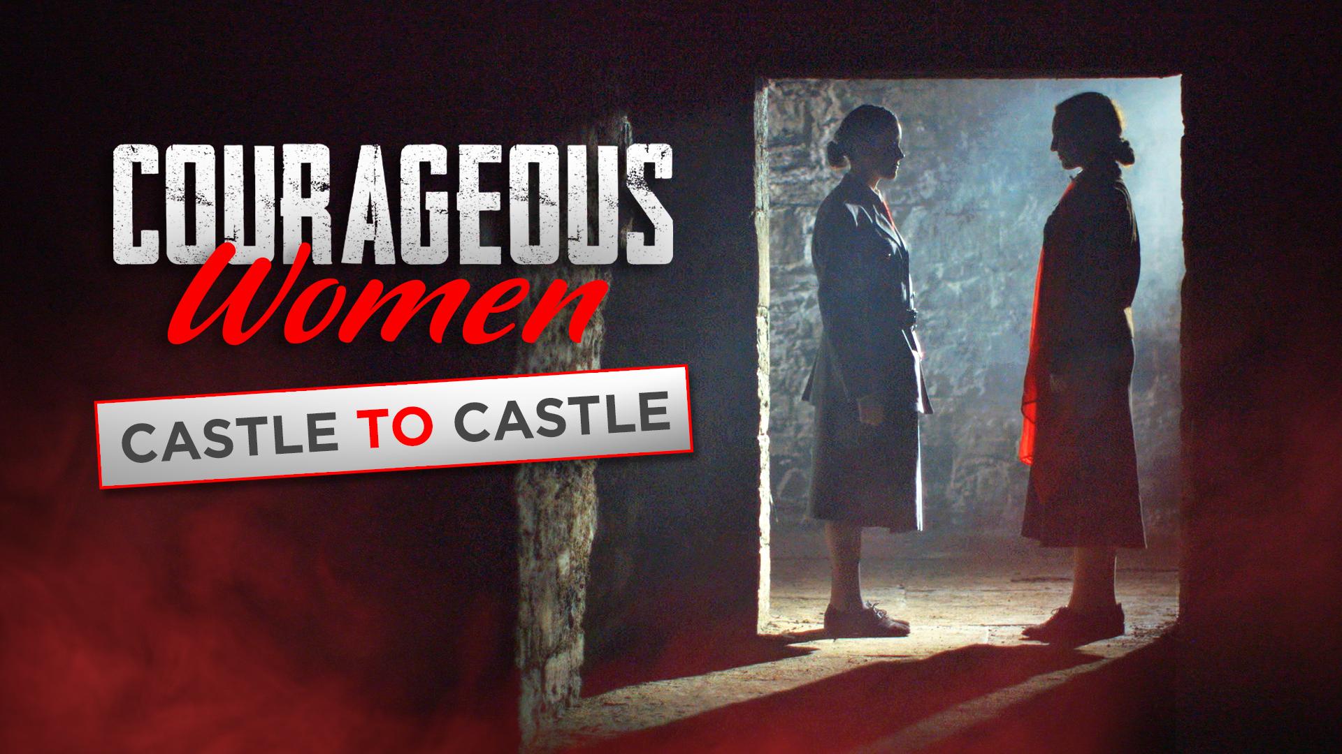 Courageous Women Castle to Castle